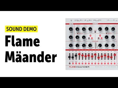 Flame Mäander Sound Demo (no talking)