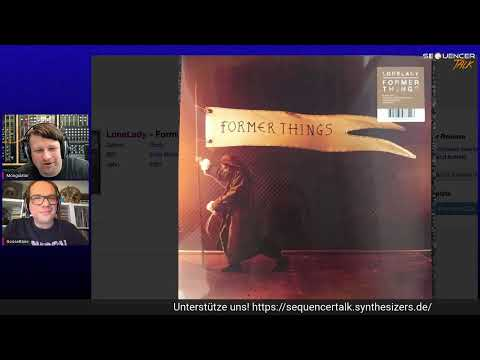 """LoneLady """"Former Things"""" - Album 2021 - SequencerTalk Musik-Check"""