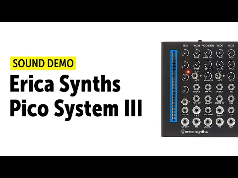 Erica Synths Pico System III Sound Demo (No Talking)