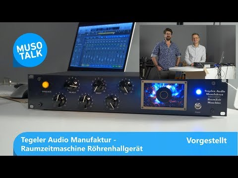 Raumzeitmaschine Röhren-Hallgerät von Tegeler Audio Manufaktur - Vorgestellt
