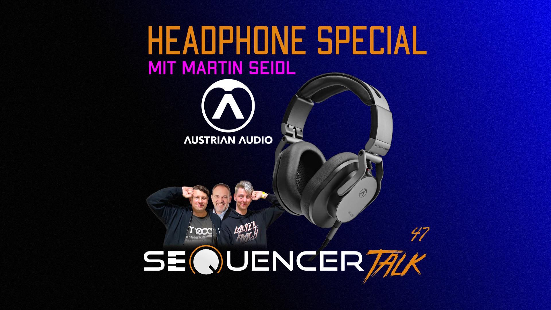 Austrian Audio bei SequencerTalk 47 Kopfhörer 28.5.