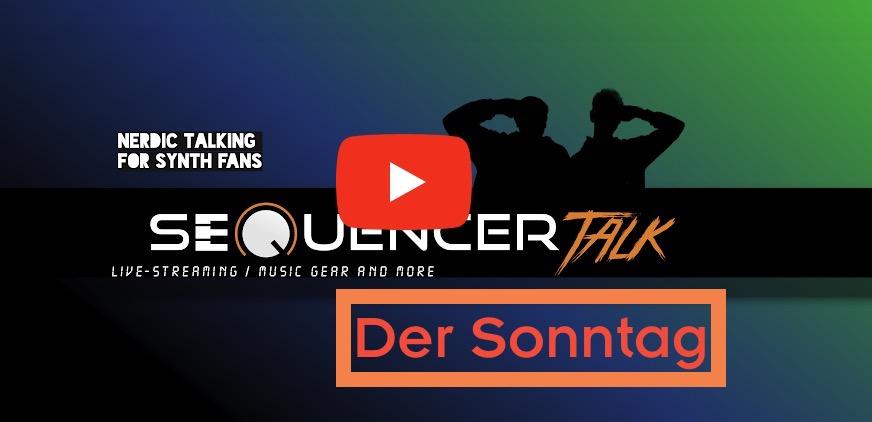 SequencerTalk Sonntag