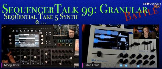 SEQUENCERTALK 99 granular synth